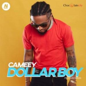 Chocolate City Presents: Cameey -  Dollar Boy